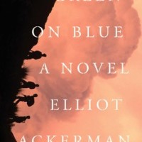 "Elliot Ackerman's 'Green on Blue' is a remedy for the ""glory"" of war"